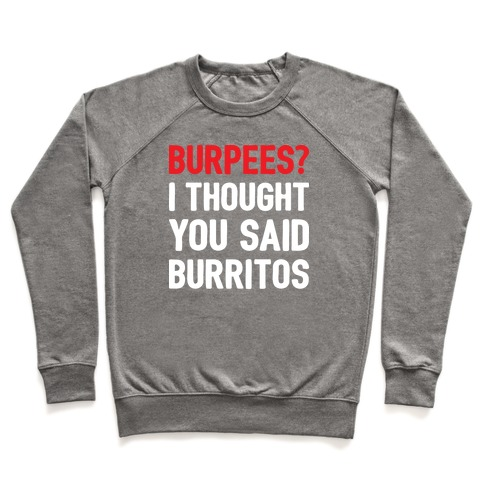 Burpees? I Thought You Said Burritos Pullover