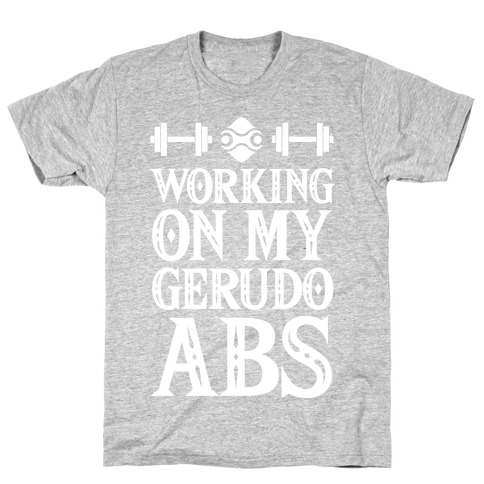 Working On My Gerudo Abs T-Shirt