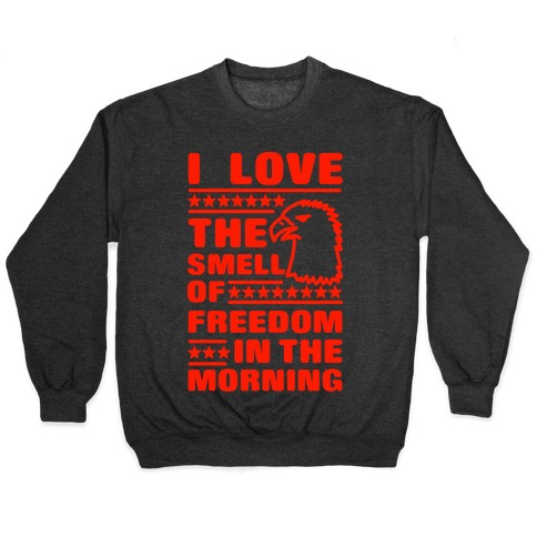 I Love The Smell Of Freedom Red Pullover