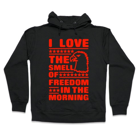 I Love The Smell Of Freedom Red Hooded Sweatshirt
