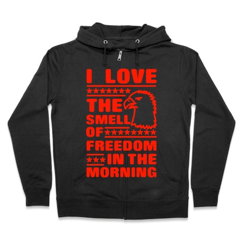 I Love The Smell Of Freedom Red Zip Hoodie