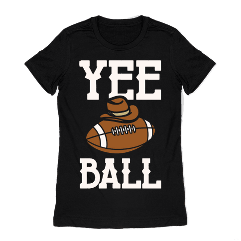 Yee Ball (Football) White Print Womens T-Shirt