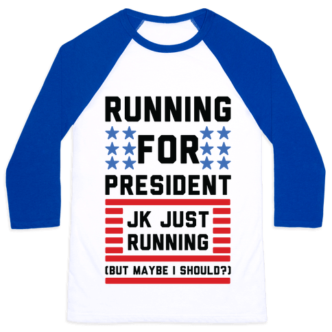 Running For President Jk Just Running Baseball Tee