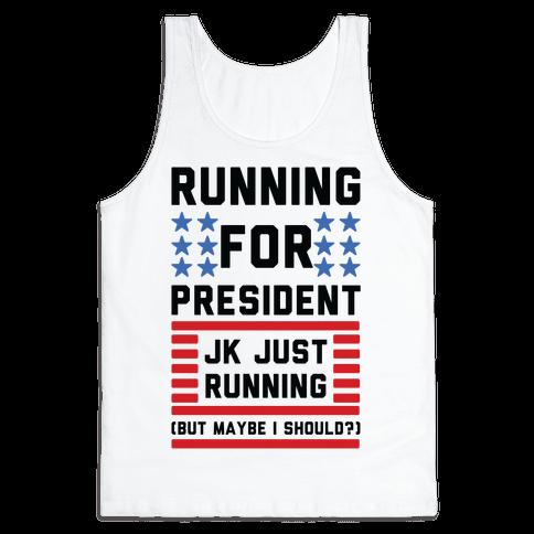 Running For President Jk Just Running Tank Top