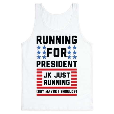 Running For President Jk Just Running Tank Top