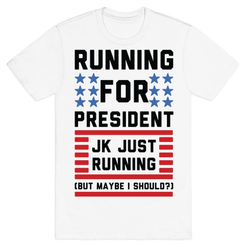 Running For President Jk Just Running T-Shirt