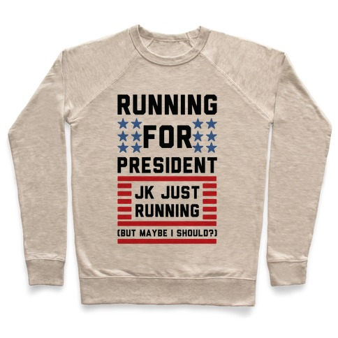 Running For President Jk Just Running Pullover