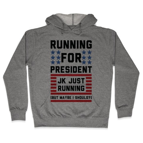 Running For President Jk Just Running Hooded Sweatshirt