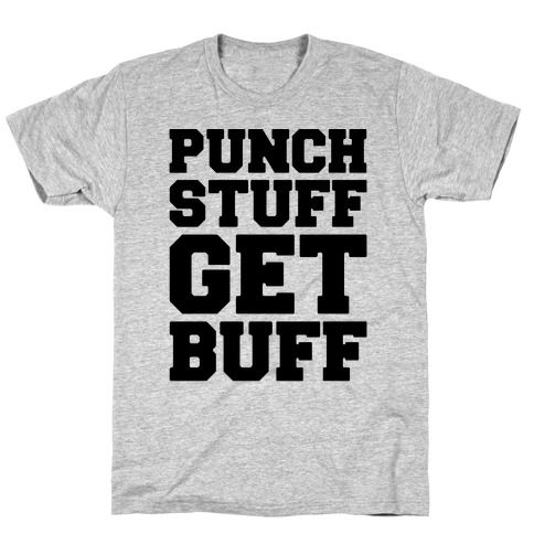 Punch Stuff Get Buff T-Shirt