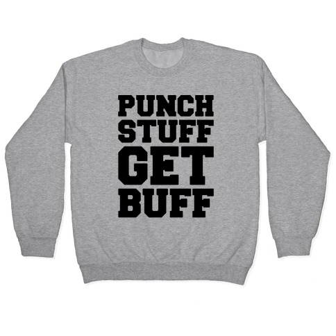 Punch Stuff Get Buff Pullover