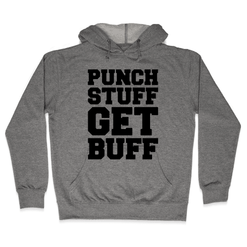 Punch Stuff Get Buff Hooded Sweatshirt