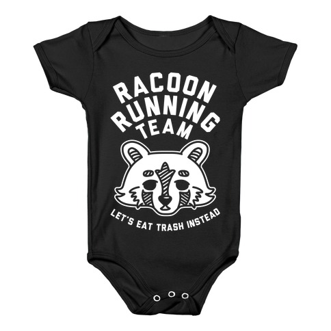 Raccoon Running Team Let's Eat Trash Instead Baby Onesy