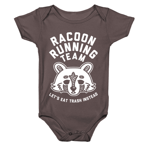 Raccoon Running Team Let's Eat Trash Instead Baby One-Piece