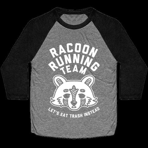 Raccoon Running Team Let's Eat Trash Instead Baseball Tee