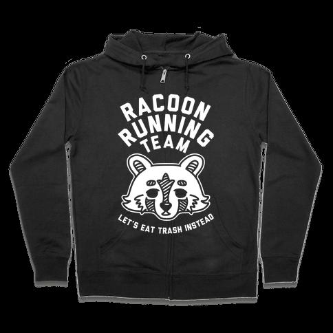 Raccoon Running Team Let's Eat Trash Instead Zip Hoodie