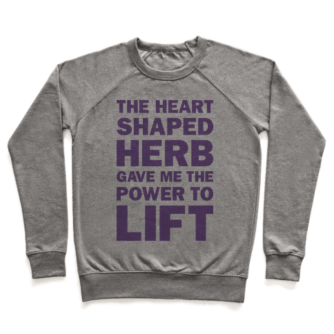 The Heart Shaped Herb Gave Me The Power To Lift Pullover