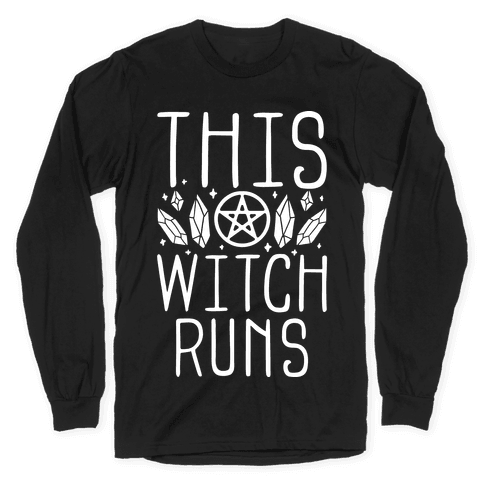 This Witch Runs Long Sleeve T-Shirt