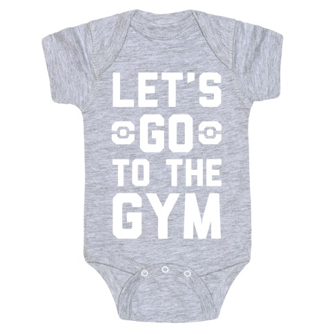 Let's Go To The Gym Baby Onesy