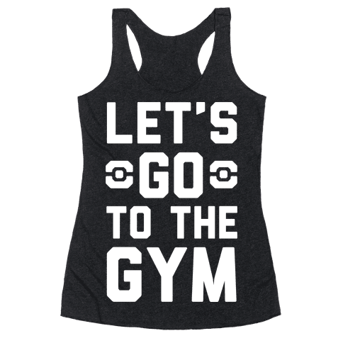 Let's Go To The Gym