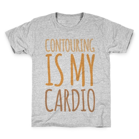 Contouring Is My Cardio Kids T-Shirt