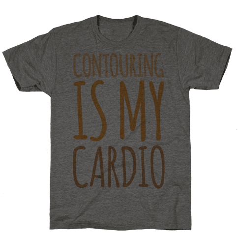 Contouring Is My Cardio