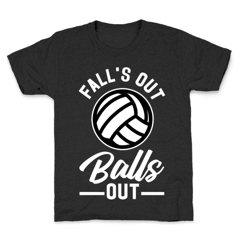 Falls Out Balls Out Volleyball Kids T-Shirt