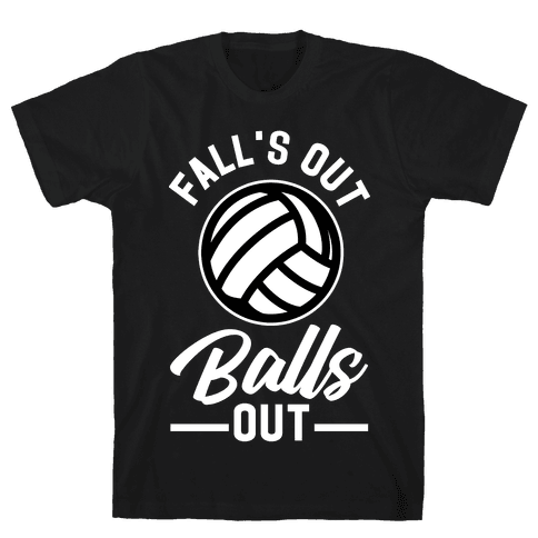 Falls Out Balls Out Volleyball Mens T-Shirt