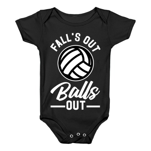 Falls Out Balls Out Volleyball Baby Onesy