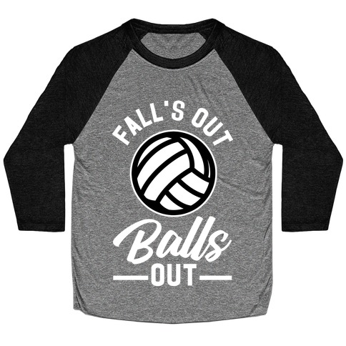 Falls Out Balls Out Volleyball Baseball Tee
