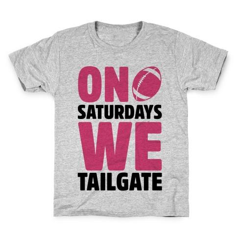 On Saturdays We Tailgate Kids T-Shirt