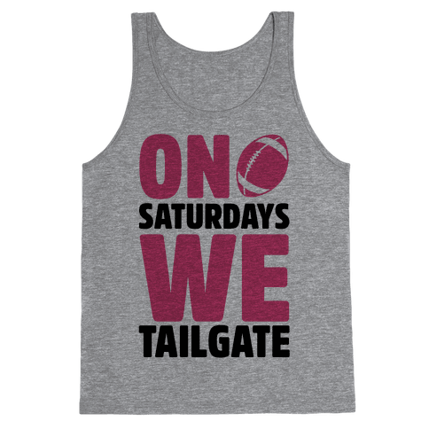 On Saturdays We Tailgate Tank Top
