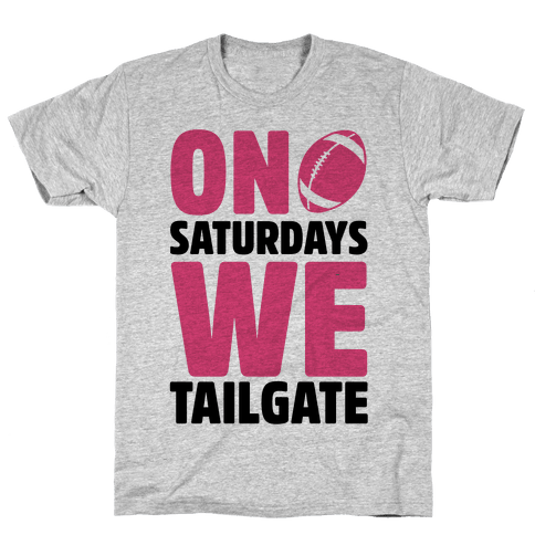On Saturdays We Tailgate Mens T-Shirt