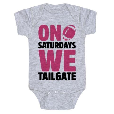 On Saturdays We Tailgate Baby One-Piece