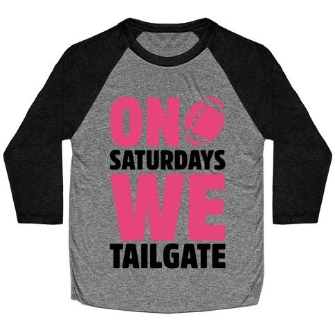 On Saturdays We Tailgate Baseball Tee