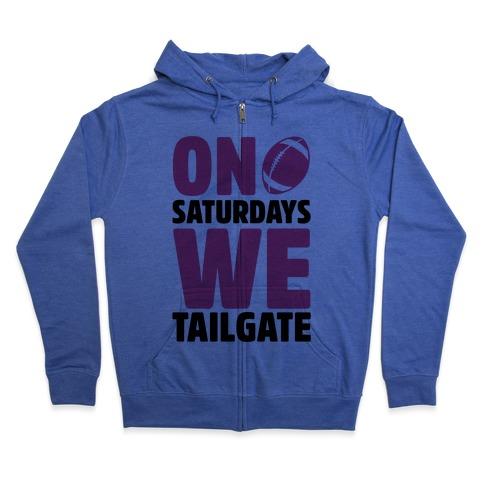 On Saturdays We Tailgate Zip Hoodie