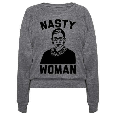 Nasty Woman RBG Pullover