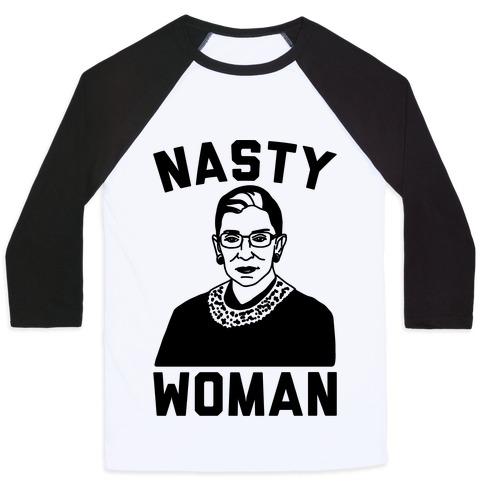 Nasty Woman RBG Baseball Tee