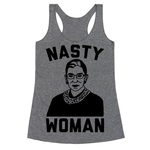 Nasty Woman RBG Racerback Tank Top