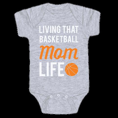 Living That Basketball Mom Life Baby Onesy