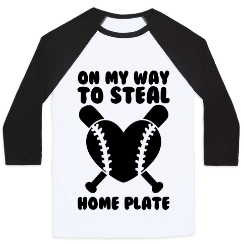On My Way To Steal Home Plate Baseball Tee