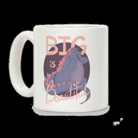 Big is Beautiful Coffee Mug