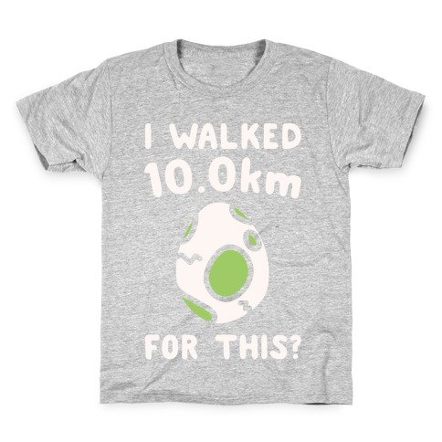 I Walked 10km For This White Print Kids T-Shirt