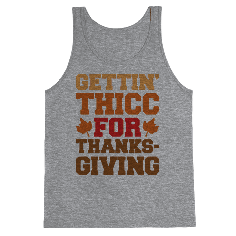 Gettin' Thicc For Thanksgiving Tank Top