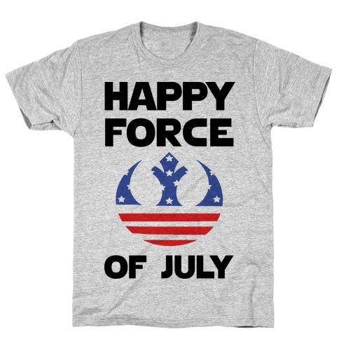 Happy Force Of July T-Shirt