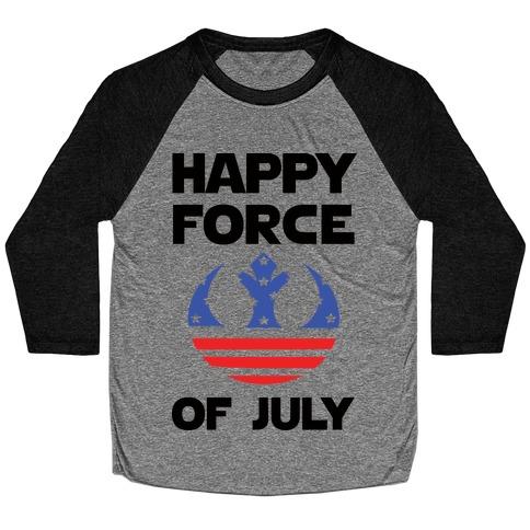 Happy Force Of July Baseball Tee