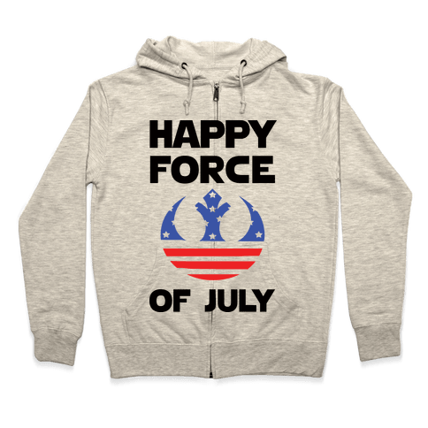 Happy Force Of July Zip Hoodie