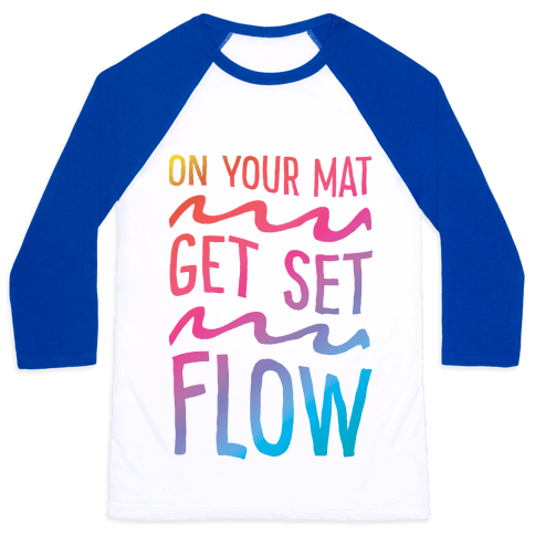 On Your Mat Get Set Flow Yoga Baseball Tee