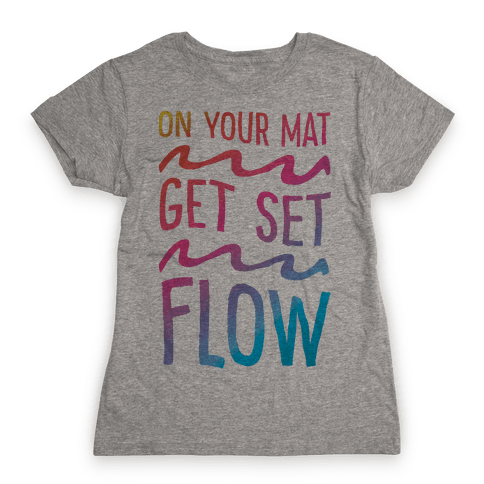 On Your Mat Get Set Flow Yoga Womens T-Shirt
