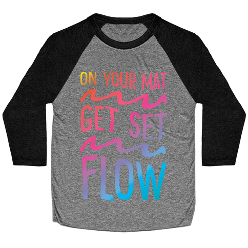On Your Mat Get Set Flow Yoga Baseball Tee