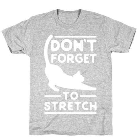 Don't Forget To Stretch T-Shirt
